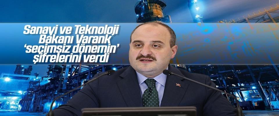 Varank 'seçimsiz dönemin' şifrelerini verdi
