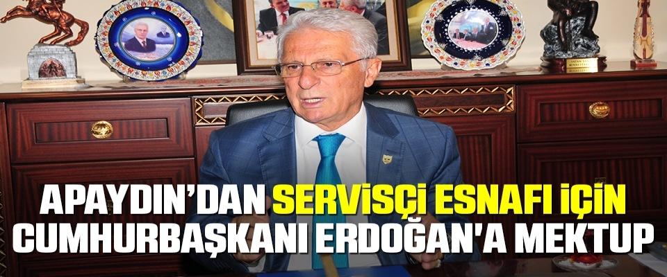 TŞOF Başkanı Fevzi Apaydın'dan Servisçi Esnafı İçin Cumhurbaşkanı Erdoğan'a Mektup