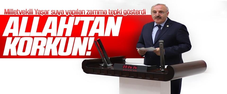 Milletvekili Yaşar suya yapılan zamma tepki gösterdi: