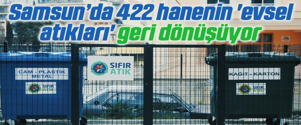 Samsun'da 422 hanenin 'evsel atıkları' geri dönüşüyor