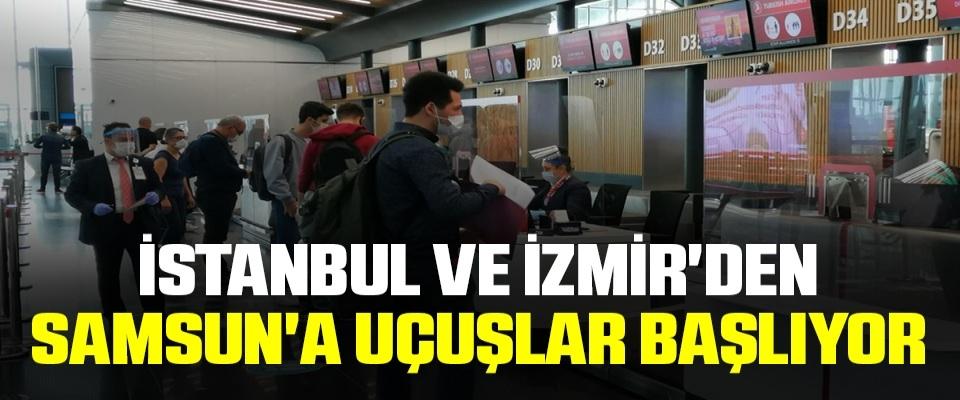İstanbul ve İzmir'den Samsun'a uçuşlar başlıyor
