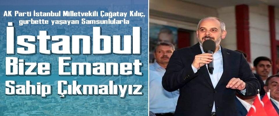 istanbul-bize-emanet-sahip-cikmaliyiz