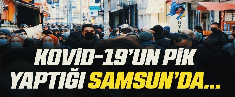 Kovid-19'un pik yaptığı Samsun'da denetimler artırıldı