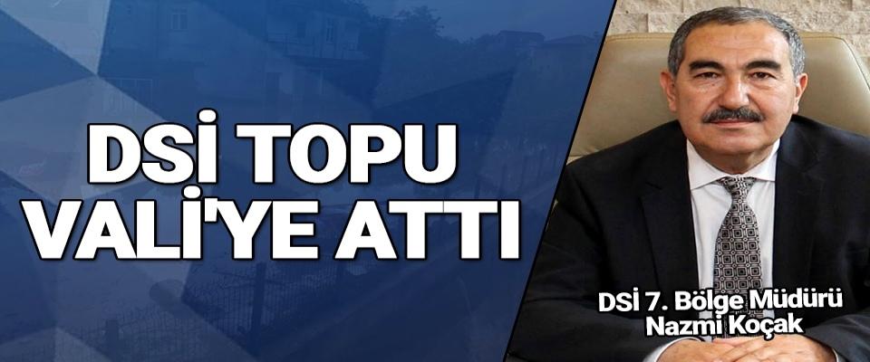 DSİ TopuVali'ye Attı