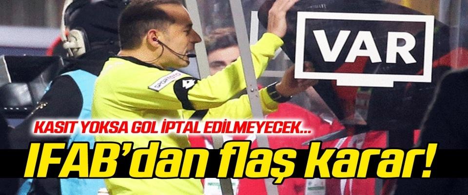 IFAB'dan elle oymama kararı! Kasıt yoksa gol iptal edilmeyecek...