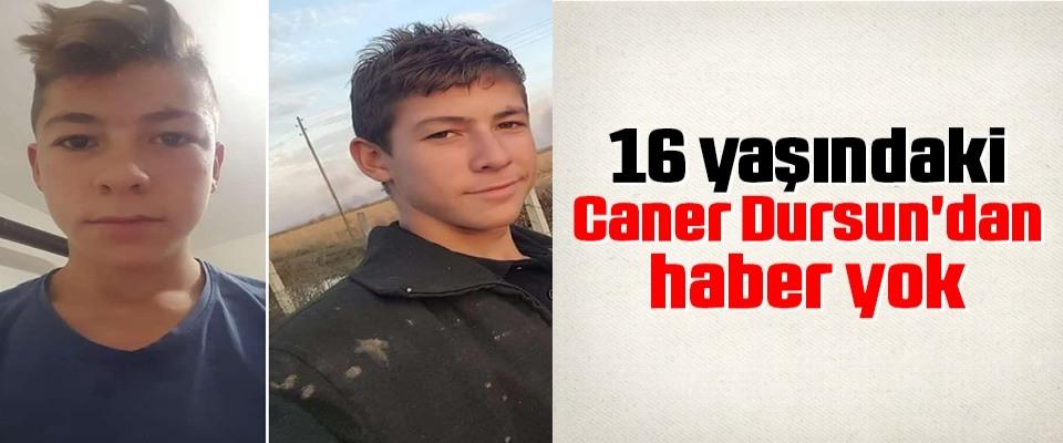 Samsun'da 16 yaşındaki CanerDursun'dan haber yok