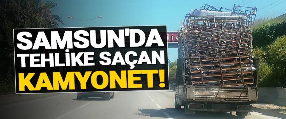 Samsun'da Tehlike Saçan Kamyonet!