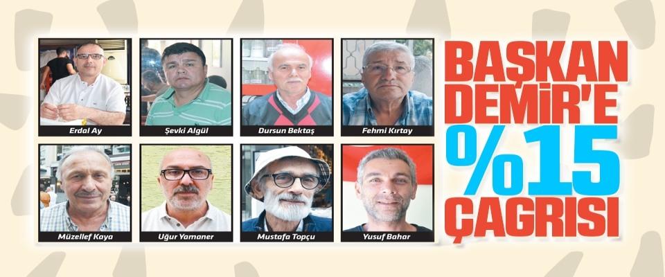 Başkan Demir'e Yüzde 15 Çağrısı