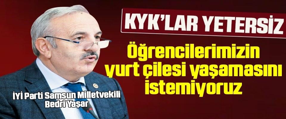 Milletvekili Yaşar: Öğrencilerimizin yurt çilesi yaşamasını istemiyoruz