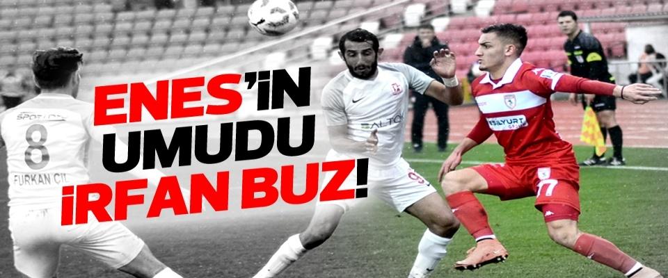 Samsunspor'un yetenekli oyuncusu Enes'in umudu İrfan Buz