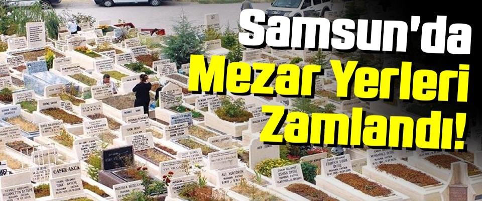 Samsun'da Mezar Yerleri Zamlandı!
