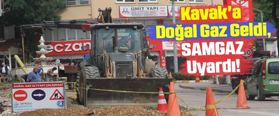 Kavak'a doğal gaz geldi, SAMGAZ uyardı