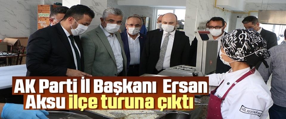 AK Parti İl BaşkanıErsan Aksu ilçe turuna çıktı
