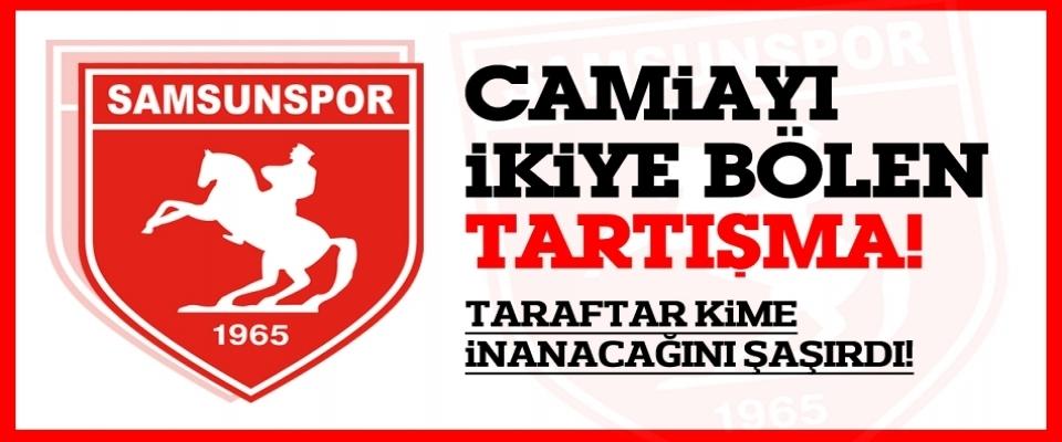 Samsunspor'da camiayı ikiye bölen tartışma