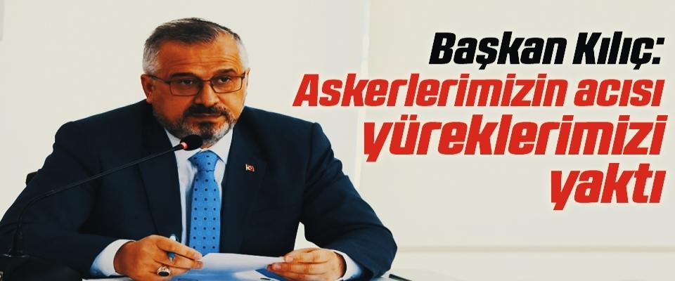 Bafra Belediye Başkanı Hamit Kılıç: Askerlerimizin acısı yüreklerimizi yaktı