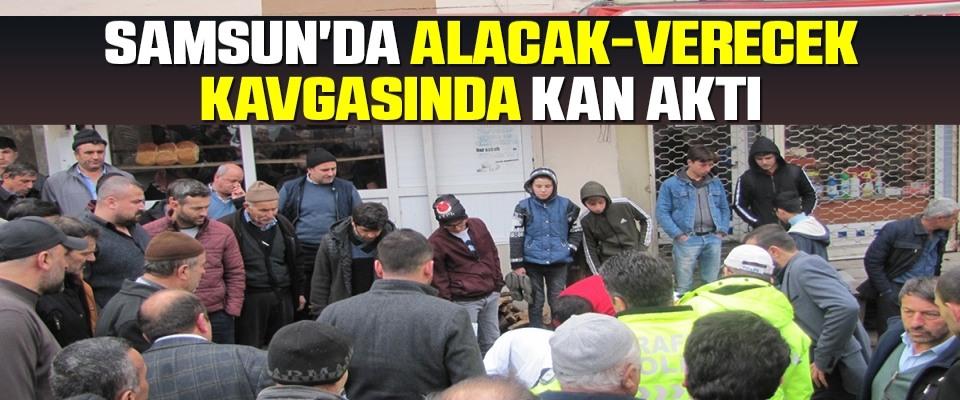 Samsun'da Alacak-VerecekKavgasında Kan Aktı