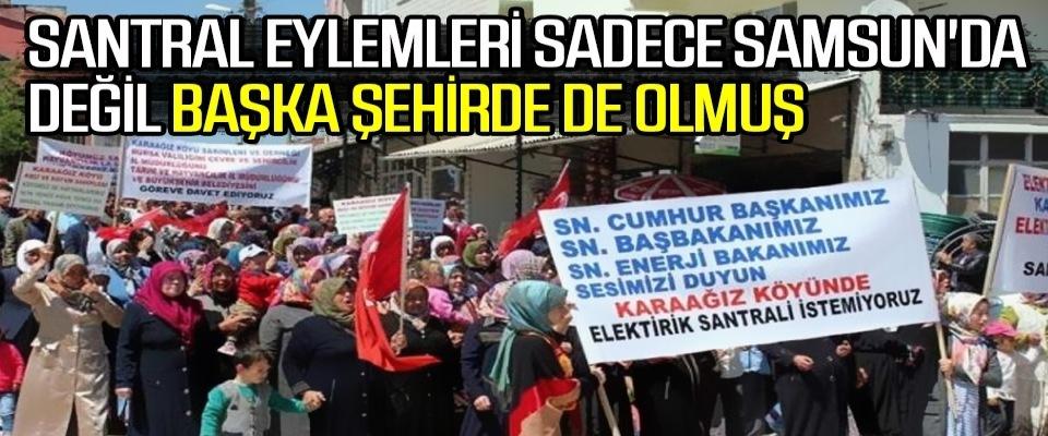 Santral Eylemleri Sadece Samsun'da Değil Başka Şehirde de Olmuş