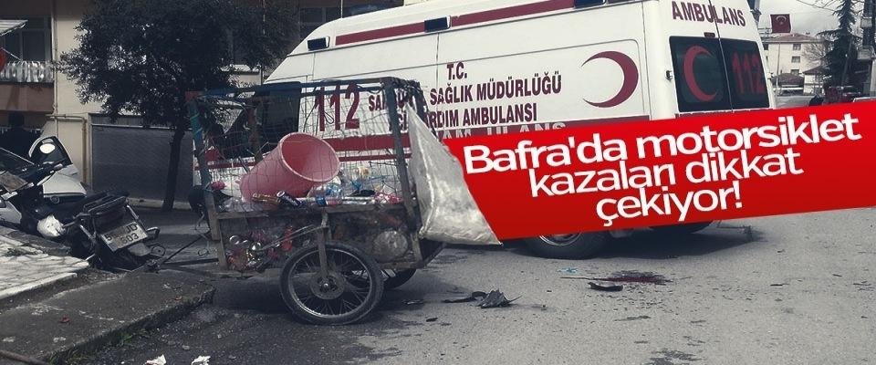 Bafra'da Motorsiklet Kazaları Dikkat Çekiyor!