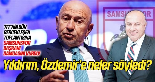 TFF'nin toplantısına katılan Başkan Yıldırım, Nihat Özdemir'e neler söyledi?