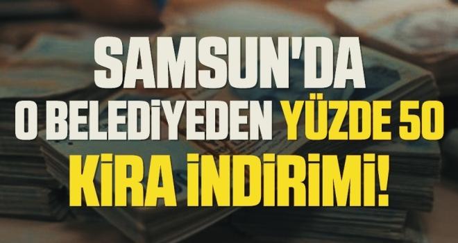 Samsun'da O Belediyeden Yüzde 50 Kira İndirimi!