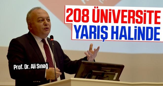 Prof. Dr. Ali Sınağ: 208 Üniversite Yarış Halinde