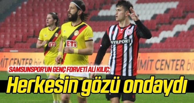 Samsunspor'un genç forveti Ali Kılıç ilk kez forma giydi