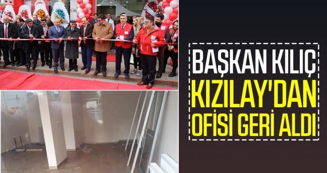 Kılıç Kızılay'dan ofisi geri aldı