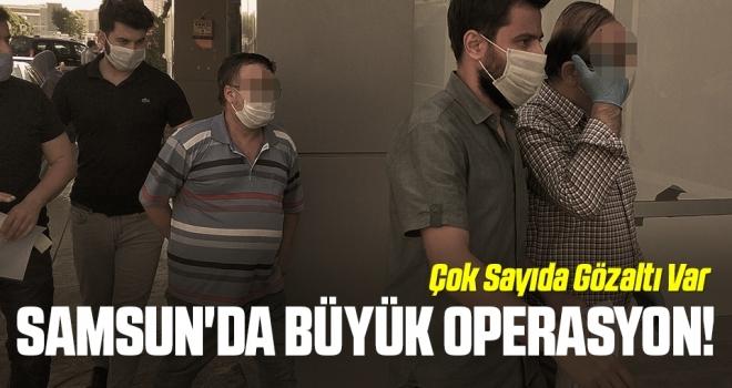 Samsun'da Büyük Operasyon! Çok Sayıda Gözaltı Var