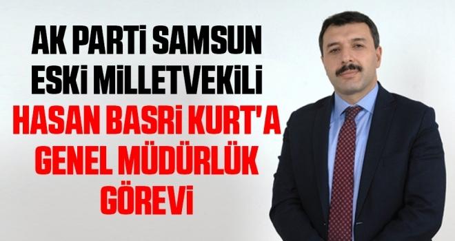 AK Parti Samsun eski Milletvekili Kurt'a Genel Müdürlük Görevi