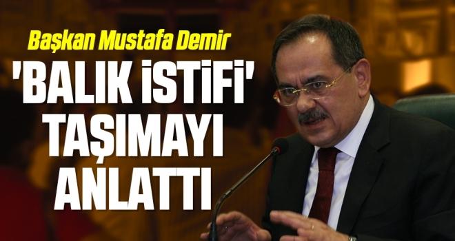 Başkan Mustafa Demir 'Balık İstifi'Taşımayı Anlattı