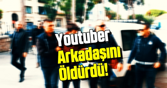 Youtuber Arif Gökçek Arkadaşını Öldürdü!
