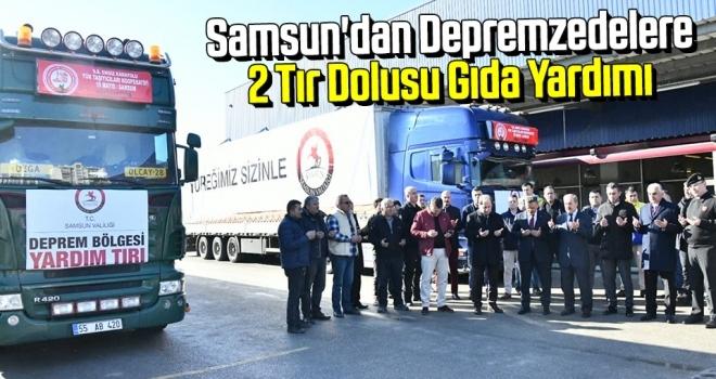 Samsun'dan Depremzedelere 2 Tır Dolusu Gıda Yardımı
