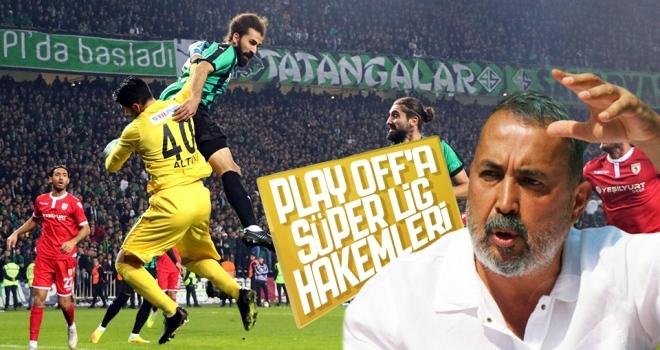 Play Off'a Süper Lig hakemleri