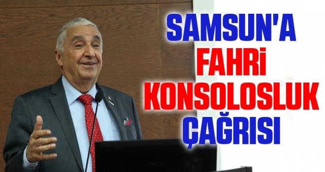 Samsun'a fahrikonsolosluk çağrısı