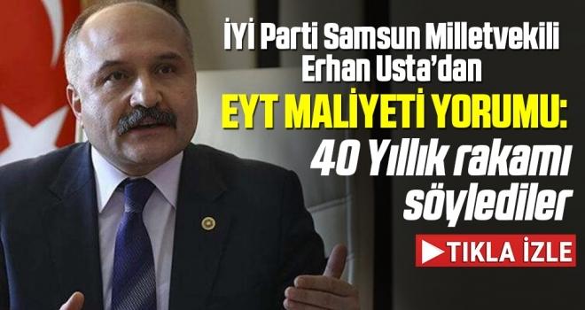 İYİ Parti Samsun Milletvekili Erhan Usta: EYT sorununu çözeceğiz