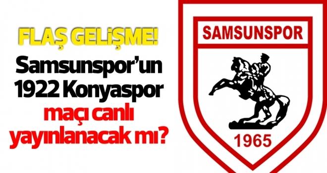 Yılport Samsunspor - 1922 Konyaspor maçı canlı yayınlanacak mı?