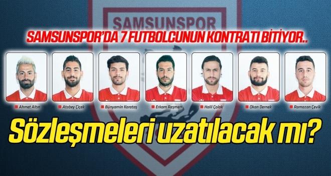 Samsunspor'da 7 futbolcunun kontratı bitiyor! Sözleşmeleri uzatılacak mı?