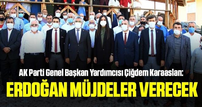 AK Parti Genel Başkan Yardımcısı Çiğdem Karaaslan: ErdoğanMüjdeler Verecek
