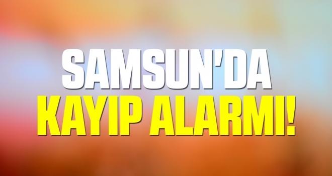 Samsun'da Kayıp Alarmı!