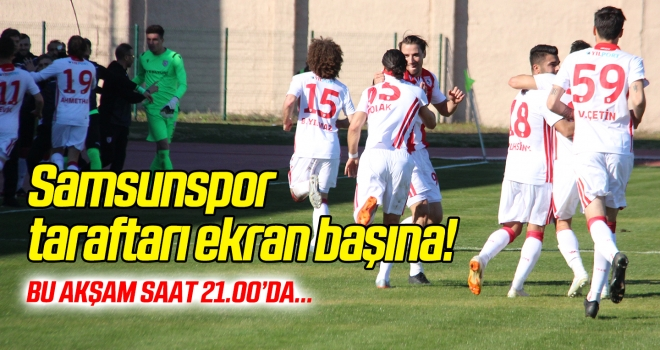 Samsunspor taraftarı ekran başına! Futbol 55 bu akşam saat 21.00'da...