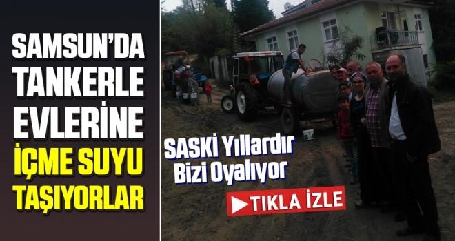 Samsun'da Tankerle evlerine içme suyu taşıyorlar
