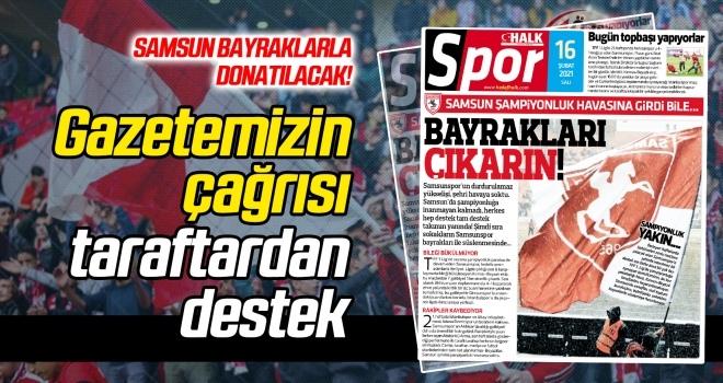 Gazetemizin bayrak çağrısına, taraftardan destek!