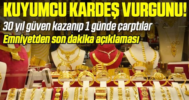 30 Yıl Güven Kazanıp 1 Günde Çarptılar! İstanbul Emniyeti'nden Son Dakika Açıklaması