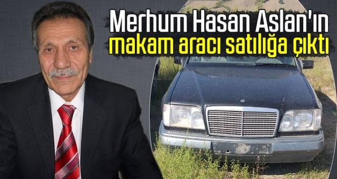 Merhum Hasan Aslan'ınmakam aracı satılığa çıktı