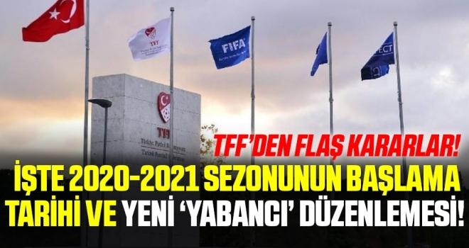 TFF'den flaş kararlar! İşte 2020-2021 sezonunun başlama tarihi ve yeni 'yabancı' düzenlemesi!