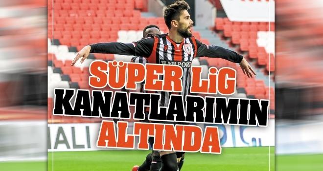 Süper Lig kanatlarımın altında!