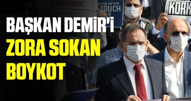 Başkan Demir'i Zora Sokan Boykot