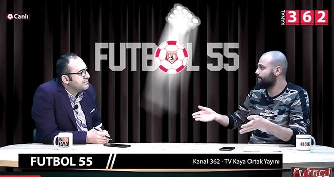 Samsunspor'daki son gelişmeler Futbol 55'te konuşuldu