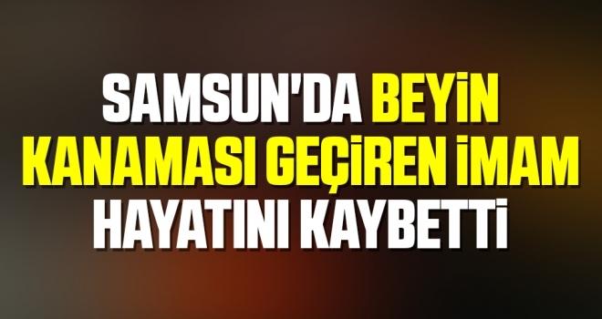 Samsun'da Beyin Kanaması Geçiren İmam Hayatını Kaybetti