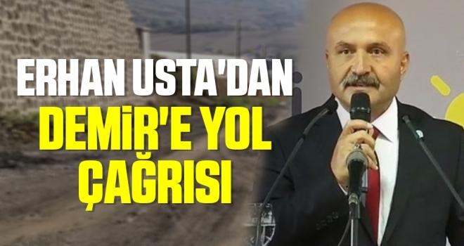 İYİ Parti Samsun Milletvekili Erhan Usta'dan Demir'eYol Çağrısı